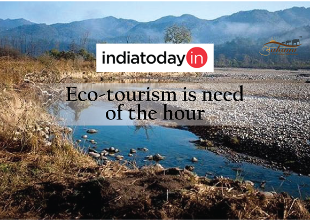 Eco-tourism is need of the hour