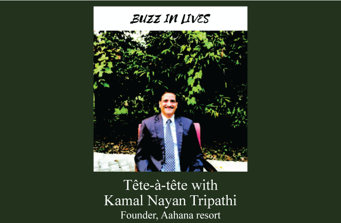 founder aahana resort kamal nayan tripathi